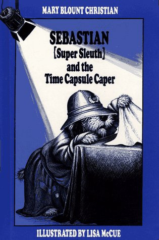 Sebastian Super Sleuth and the Time Capsule: Christian, Mary Blount,