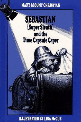 9780027185706: Sebastian Super Sleuth and the Time Capsule Caper