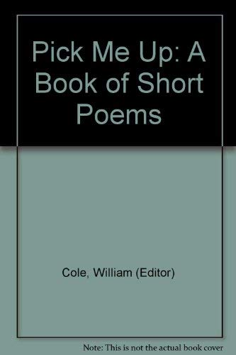 9780027228106: Pick Me Up: A Book of Short Short Poems