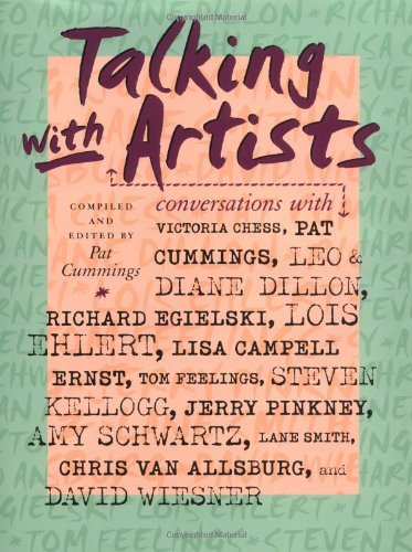 Talking With Artists: Conversations with Victoria Chess, Pat Cummings, Leo and Diane Dillon, ...