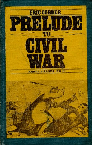 9780027245004: Prelude to Civil War: Kansas-Missouri, 1854-61