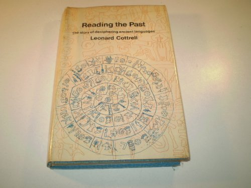 9780027248203: Reading the Past; The Story of Deciphering Ancient Languages
