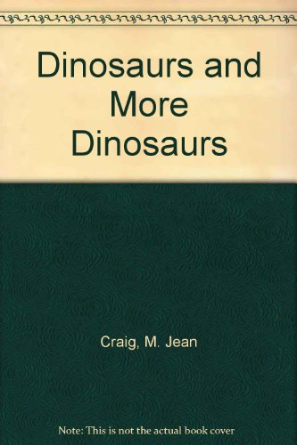 9780027249002: Dinosaurs and More Dinosaurs