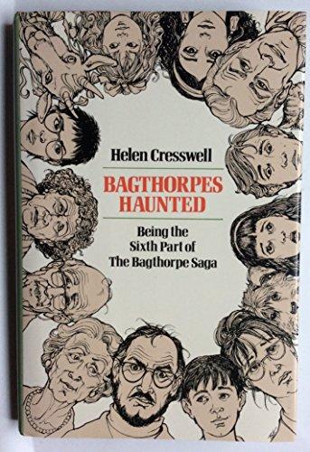 Bagthorpes Haunted (The Bagthorpe Saga, Part 6): Cresswell, Helen