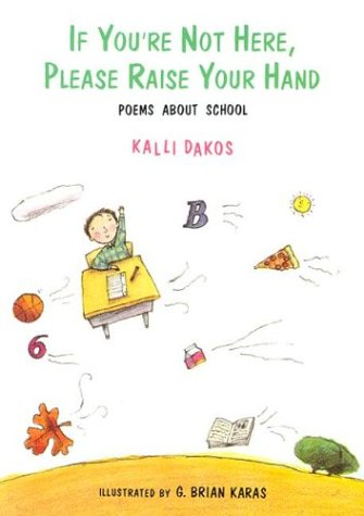 9780027255812: If You're Not Here, Please Raise Your Hand: Poems About School