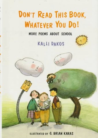 9780027255829: Don't Read This Book, Whatever You Do!: More Poems About School
