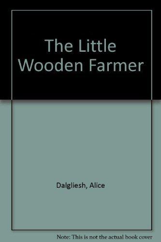 9780027255904: The LITTLE WOODEN FARMER (REISSUE)