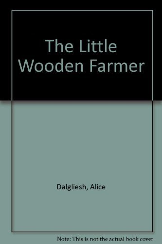 9780027255904: The LITTLE WOODEN FARMER (REISSUE)