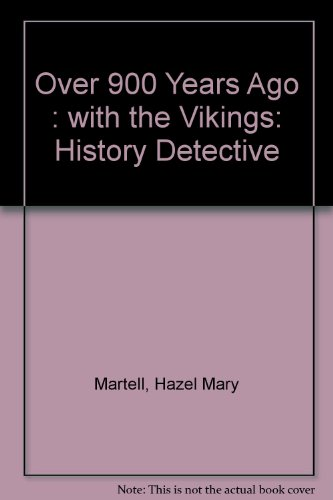 9780027263251: Over 900 Years Ago: With the Vikings (History Detective)