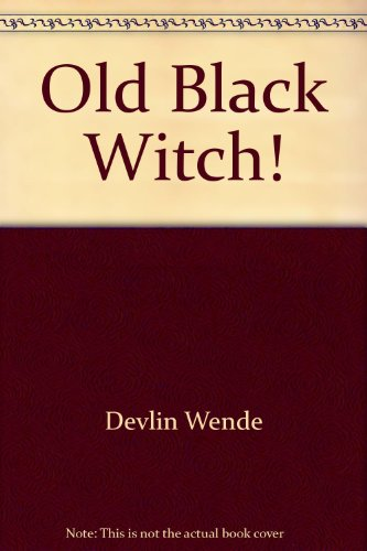 9780027291803: Old Black Witch!