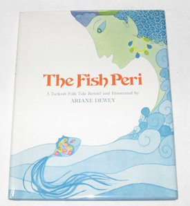 9780027301007: The Fish Peri: A Turkish Folk Tale