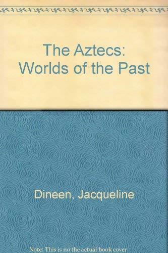9780027306521: The Aztecs (Worlds of the Past)