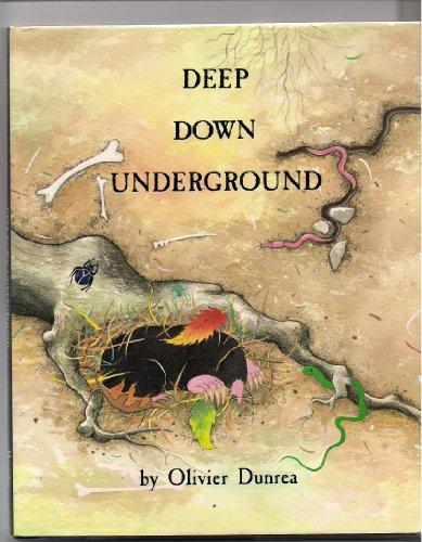Deep Down Underground: Olivier Dunrea