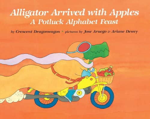 9780027330908: Alligator Arrived with Apples: A Potluck Alphabet Feast