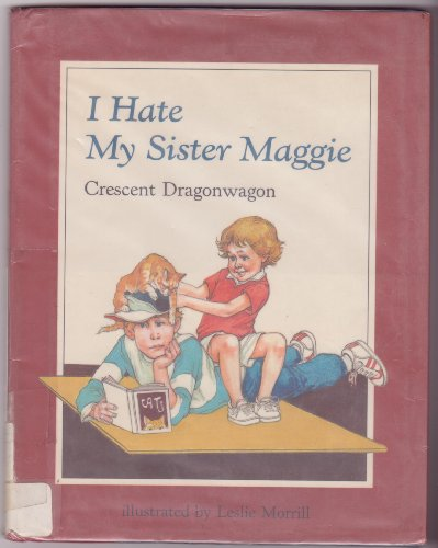 9780027331509: I Hate My Sister Maggie