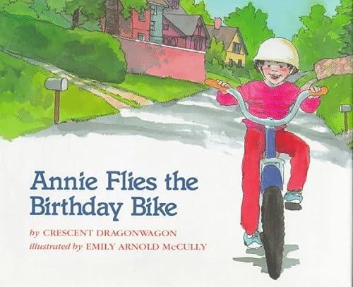 Annie Flies The Birthday Bike: Dragonwagon, Crescent