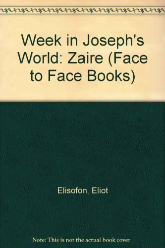 9780027334005: Week in Joseph's World: Zaire (Face to Face Books)