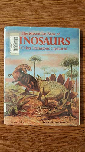 9780027334302: The MACMILLAN BOOK OF DINOSAURS & OTHER PREHISTORIC CREATURES