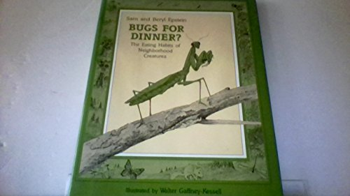 9780027335019: Bugs for Dinner (the Eating Habits of Neighborhood Creatures)