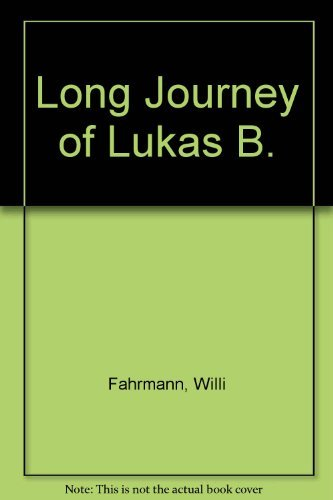 9780027343304: Long Journey of Lukas B.