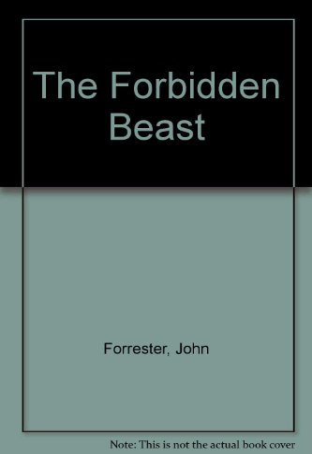 The Forbidden Beast: John Forrester