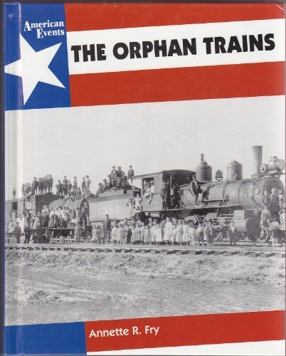 9780027357219: The Orphan Trains (American Events)