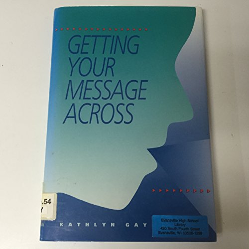 9780027358155: Getting Your Message Across