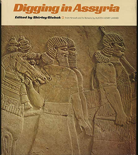 Digging in Assyria.