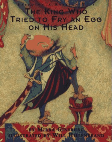 9780027362428: The King Who Tried to Fry an Egg on His Head