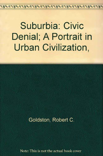 9780027363807: Suburbia: Civic Denial; A Portrait in Urban Civilization,