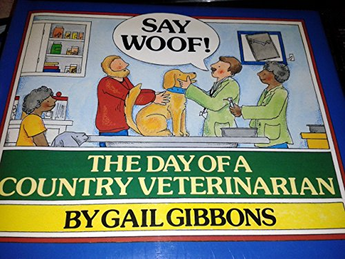 9780027367812: Say Woof!: The Day of a Country Veterinarian