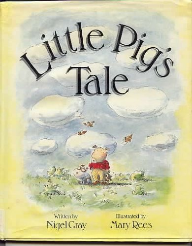 Little Pig's Tale (9780027369427) by Nigel Gray