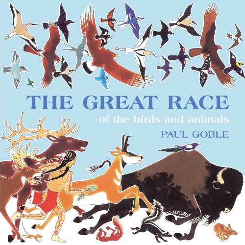 The Great Race of the Birds and: Paul Goble