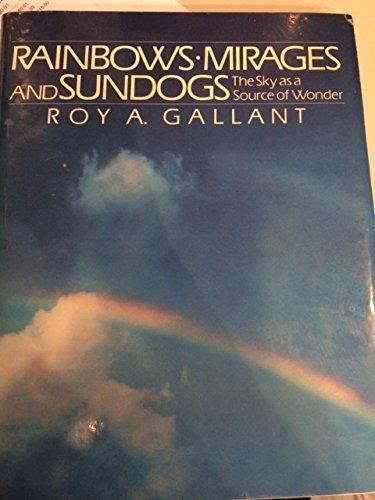 9780027370102: Rainbows, Mirages, and Sundogs