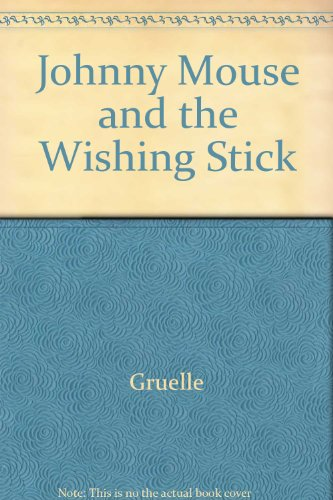 9780027370607: Johnny Mouse and the Wishing Stick