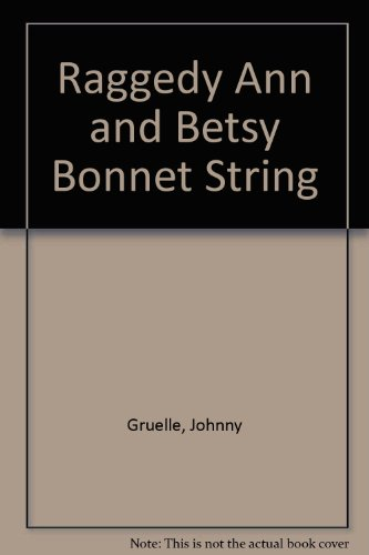 9780027371109: Raggedy Ann and Betsy Bonnet String