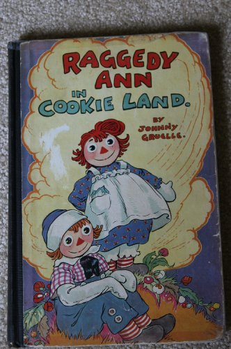 Raggedy Ann in Cookie Land (9780027371307) by Johnny Gruelle