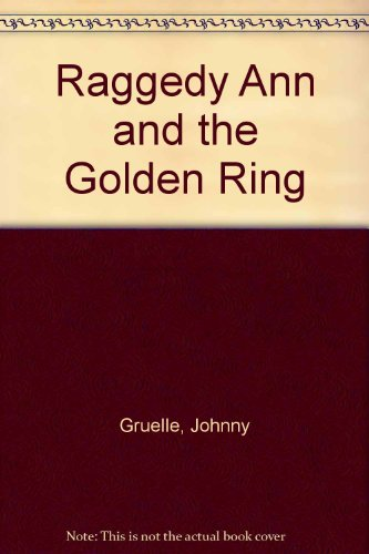 9780027371604: Raggedy Ann and the Golden Ring
