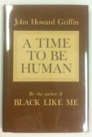 9780027372007: A Time to Be Human