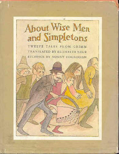 About Wise Men and Simpletons: Twelve Tales: Brothers Grimm