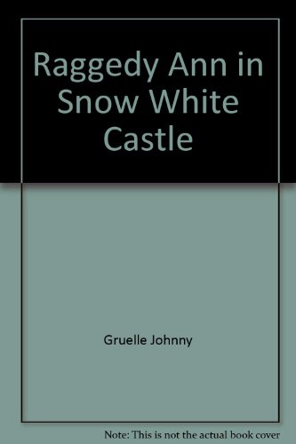 9780027373608: Raggedy Ann in Snow White Castle