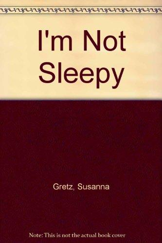 9780027374704: I'm Not Sleepy