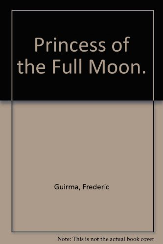 9780027377101: Princess of the Full Moon. (English and French Edition)