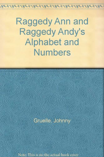 9780027377507: Raggedy Ann and Raggedy Andy's Alphabet and Numbers
