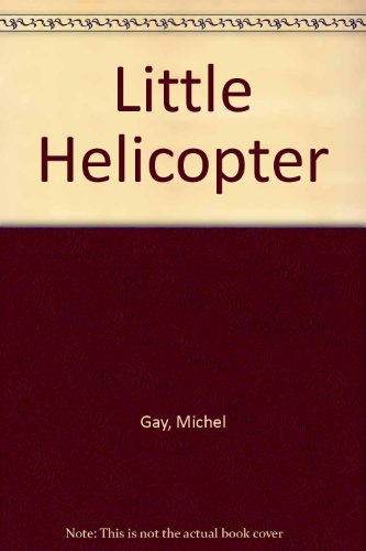 9780027379204: Little Helicopter