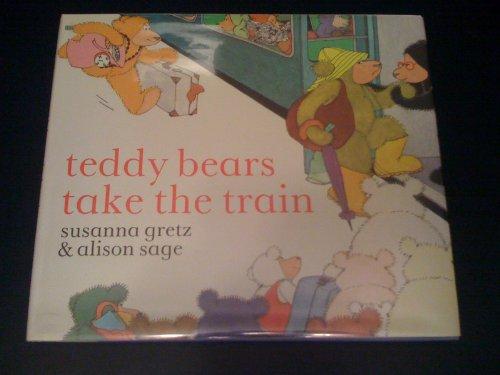 Teddy Bears Take the Train: Gretz, Susanna