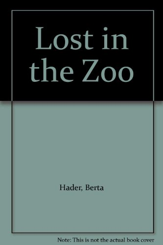 Lost in the Zoo (0027396800) by Elmer Hader