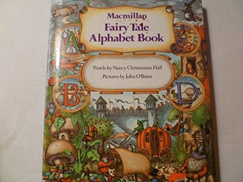 Macmillan Fairy Tale Alphabet Book.: HALL, Nancy Christensen.