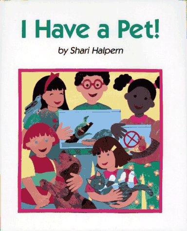 9780027419825: I Have a Pet!