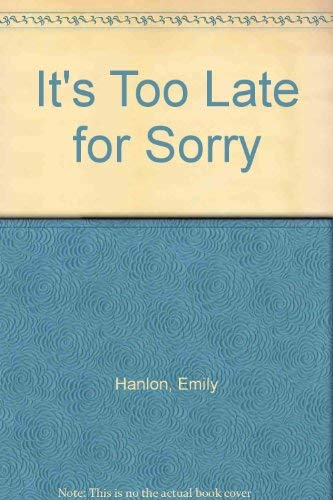 9780027425901: It's Too Late for Sorry: A Novel